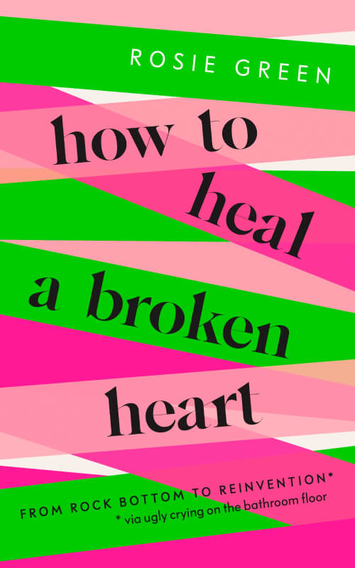 Rosie Green How to heal a broken heart